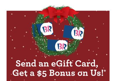 When You Purchase a $20 or More eGift Card Through the BR App, You'll Receive a Free $5 In-App Voucher at Baskin-Robbins