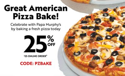 February 17 Get 25% Off Your $25+ Online Order from Papa Murphy's with a New Promo Code